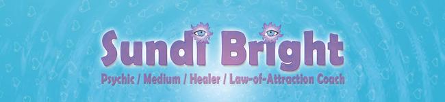 Sundi Bright - Psychic, Medium, Healer, Law-of-Attration Coach